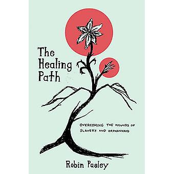 The Healing Path by Pasley & Robin
