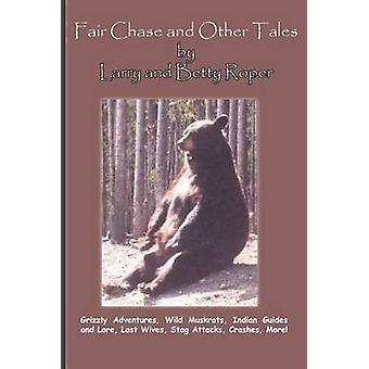 Fair Chase and Other Tales by Roper & Larry