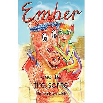Ember and the Fire Sprite by Reynolds & Diana