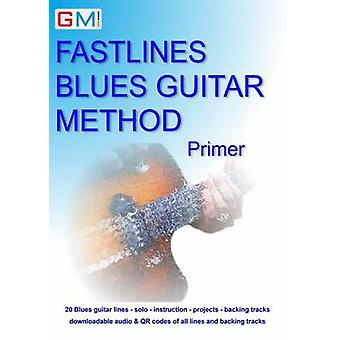 Fastlines Blues Guitar Method Primer  Learn to solo for blues guitar with Fastlines the combined book and audio tutor by Brockie & Gerald
