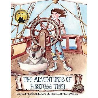 The Adventures of Piratess Tilly by Lorayne & Elizabeth
