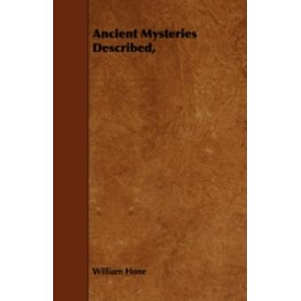 Ancient Mysteries Described by Hone & William