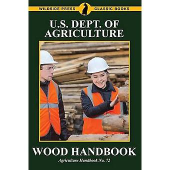 Wood Handbook by U.S. Dept. of Agriculture