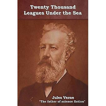 Twenty Thousand Leagues Under the Sea by Verne & Jules