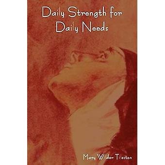 Daily Strength for Daily Needs by Tileston & Mary