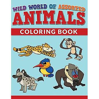 Wild World Of Assorted Animals Coloring Book by Packer & Bowe