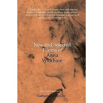 New and Selected Poems of Anna Wickham by Wickham & Anna