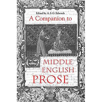 A Companion to Middle English Prose by Edwards & A. S. G.