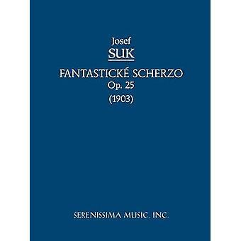 Fantasticke Scherzo Op.25 Study score by Suk & Josef