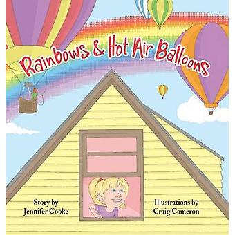 Rainbows and Hot Air Balloons by Cooke & Jennifer