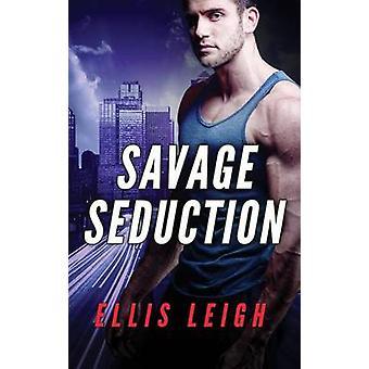 Savage Seduction A Dire Wolves Mission by Leigh & Ellis