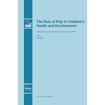 The Role of Play in Childrens Health and Development by Navidi & Ute