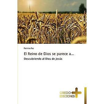 El Reino de Dios se parece a... by Paz Patricia