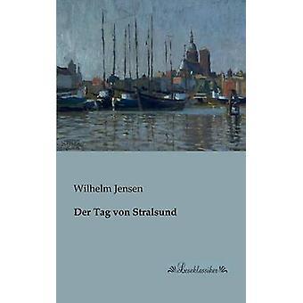 Der Tag von Stralsund by Jensen & Wilhelm