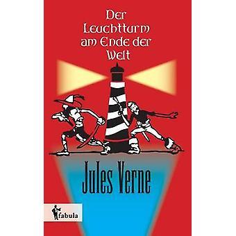 Der Leuchtturm am Ende der Welt by Verne & Jules