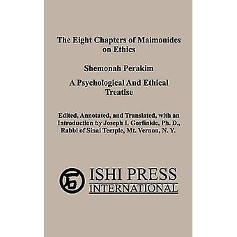 The Eight Chapters of Maimonides on Ethics  Shemonah Perakim by Maimonides & Moses Bin