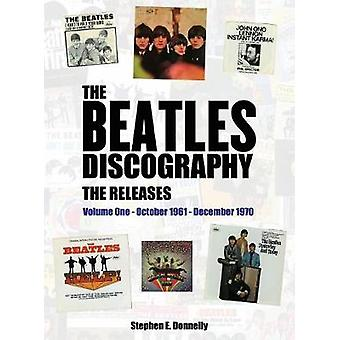The Beatles Discography  The Releases Volume One  October 1961  December 1970 by Donnelly & Stephen E