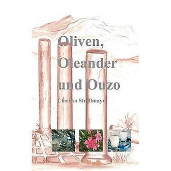 Oliven Oleander und Ouzo by Stramayr & Clarissa