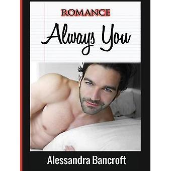 Romance - Always You by Alessandra Bancroft - 9781640483408 Book
