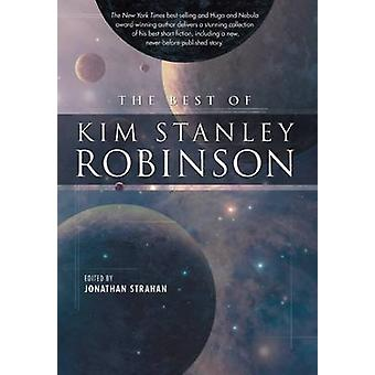 The Best of Kim Stanley Robinson by Kim Stanley Robinson - 9781597801