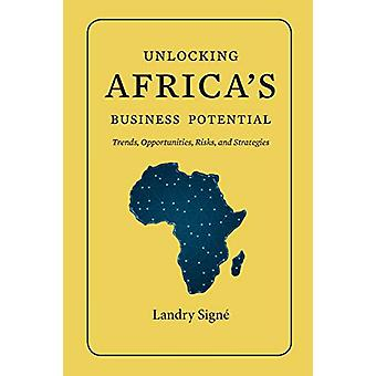 Unlocking Africa's Business Potential - Trends - Opportunities - Risks