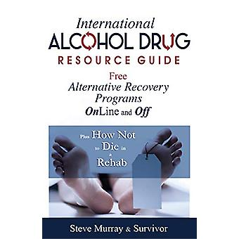 International Alcohol Drug Resource Guide Free Alternative Recovery P