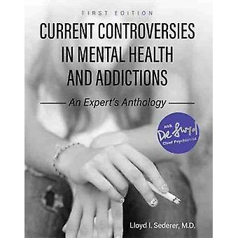 Current Controversies in Mental Health and Addictions - An Expert's An