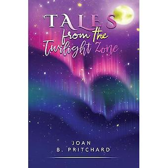 Tales from the Twilight Zone by Joan B. Pritchard - 9781528931816 Book
