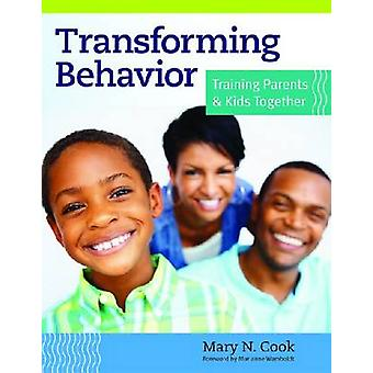 Transforming Behavior - Training Parents and Kids Together by Mary N.