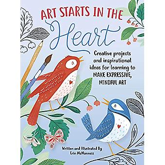 Art Starts in the Heart - Creative projects and inspirational ideas fo