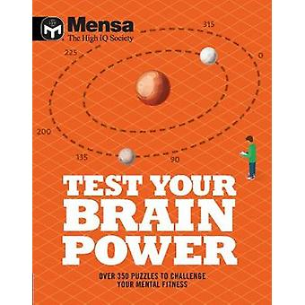 Mensa - Test Your Brainpower - Over 350 puzzles to challenge your ment