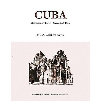 Cuba - Memories of Travel by Jos Gelabert-Navia - 9781946226280 Book