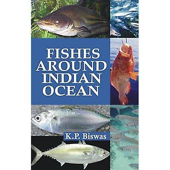 Fishes Around the Indian Ocean by K.P. Biswas - 9788170356202 Book