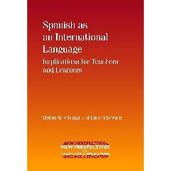 Spanish as an International Language - Implications for Teachers and L