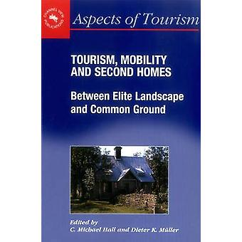 Tourism - Mobility and Second Homes - Between Elite Landscape and Comm