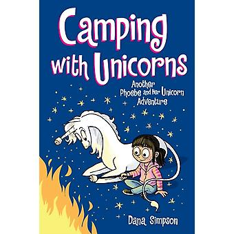 Camping with Unicorns Phoebe and Her Unicorn Series Book 11 by Dana Simpson