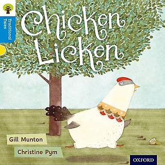 Oxford Reading Tree Traditional Tales Level 3 Chicken Lick by Gill Munton