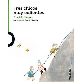 Tres Chicos Muy Valientes (Three Brave Kids) by Graciela Montes - 978