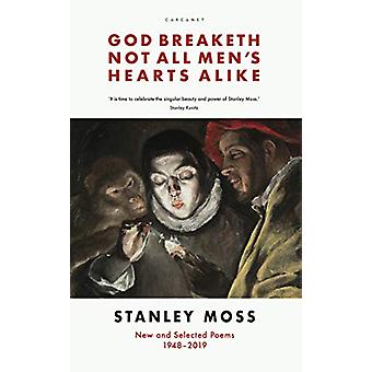 God Breaketh Not All Men's Hearts Alike - New and Selected Poems 1948-