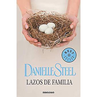 Lazos de familia by Danielle Steel - 9788466332811 Book
