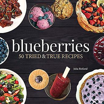 Blueberries - 50 Tried and True Recipes by Julia Rutland - 97815919384