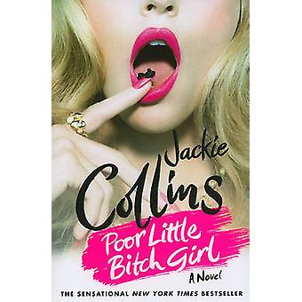 Poor Little Bitch Girl by Jackie Collins - 9780312548827 Book