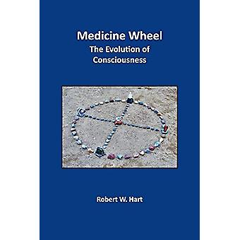 Medicine Wheel - The Evolution of Consciousness by Robert W. Hart - 97