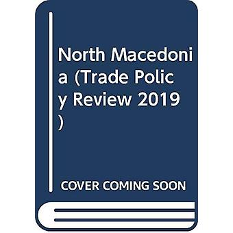 Trade Policy Review 2019 - North Macedonia by World Tourism Organizati