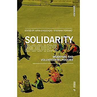Solidarity Bodies - A Storytelling on Workfare and Volunteering Polici