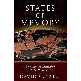 States of Memory - The Polis - Panhellenism - and the Persian War by D