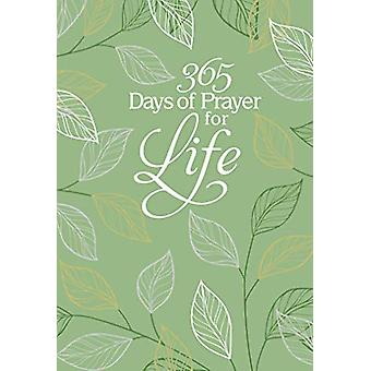 365 Days of Prayer for Life - Daily Prayer Devotional by Broadstreet P