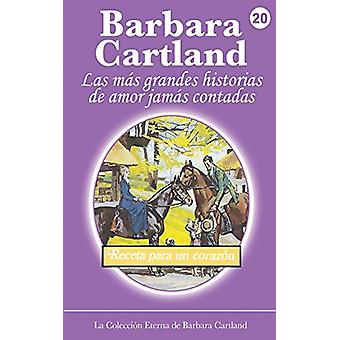 Receta para un Corazon by Barbara Cartland - 9781782133162 Book