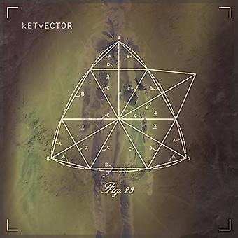 Ketvector - Ketvector-Fig.23 [Vinyl] USA import