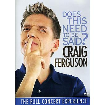 Craig Ferguson - Does This Need to Be Said? [DVD] USA import